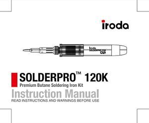 Pro-Iroda's SOLDERPRO 120K Professional Butane Soldering Iron Kit Manual